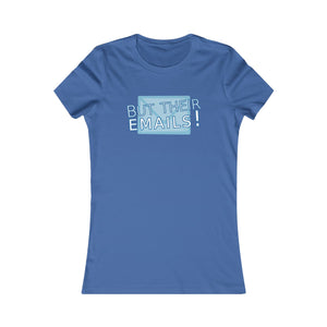 But Their Emails! Womens Tee