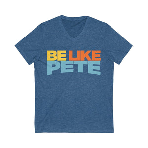Be Like Pete Short Sleeve V-Neck Tee