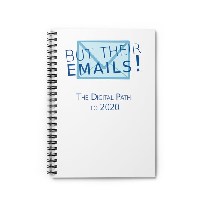 But Their Emails! Spiral Notebook