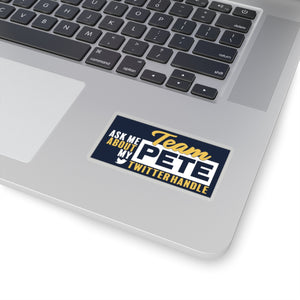 Ask Me About My Team Pete Twitter Handle Sticker