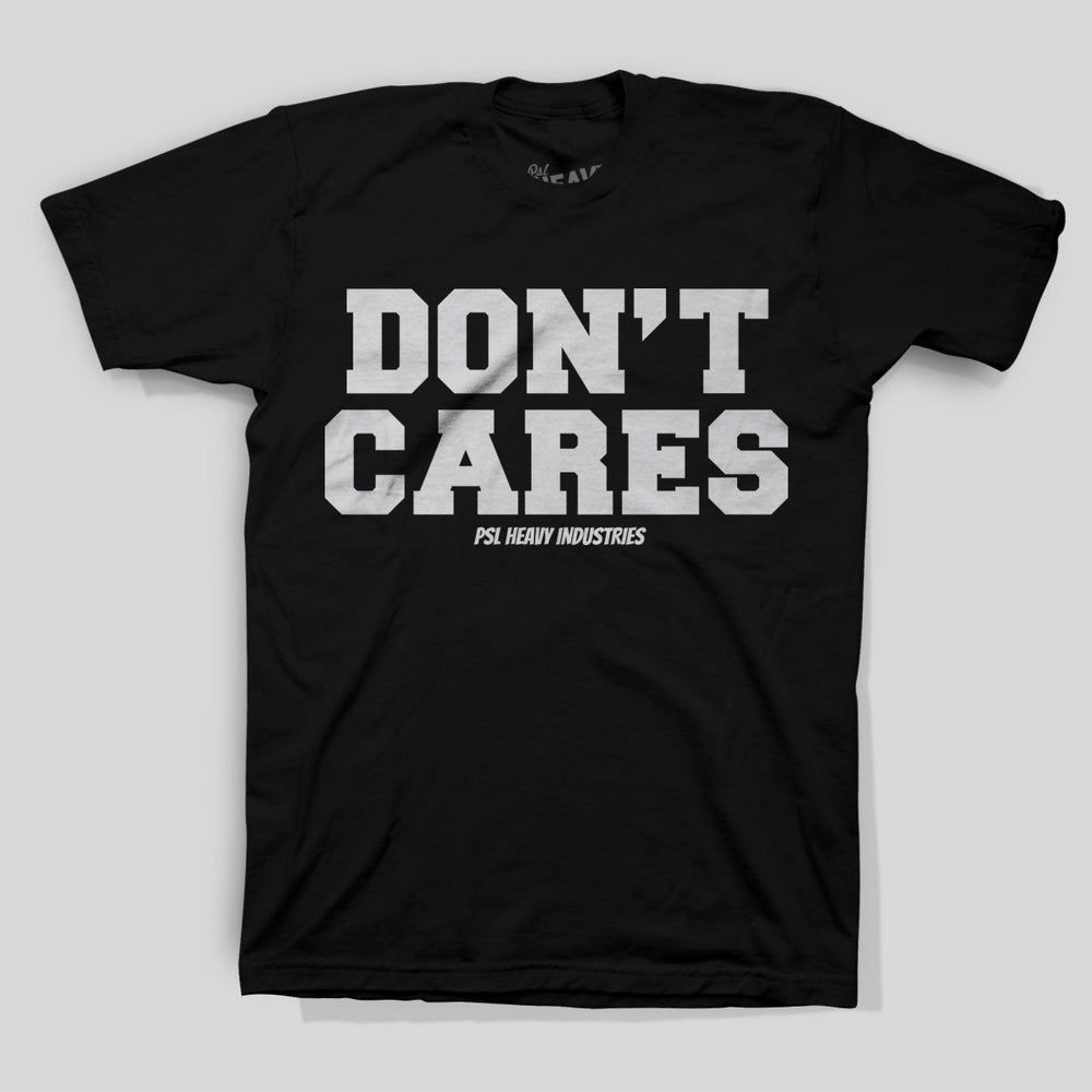 PSL Heavy Ind - Don't Cares | T-shirt, Black