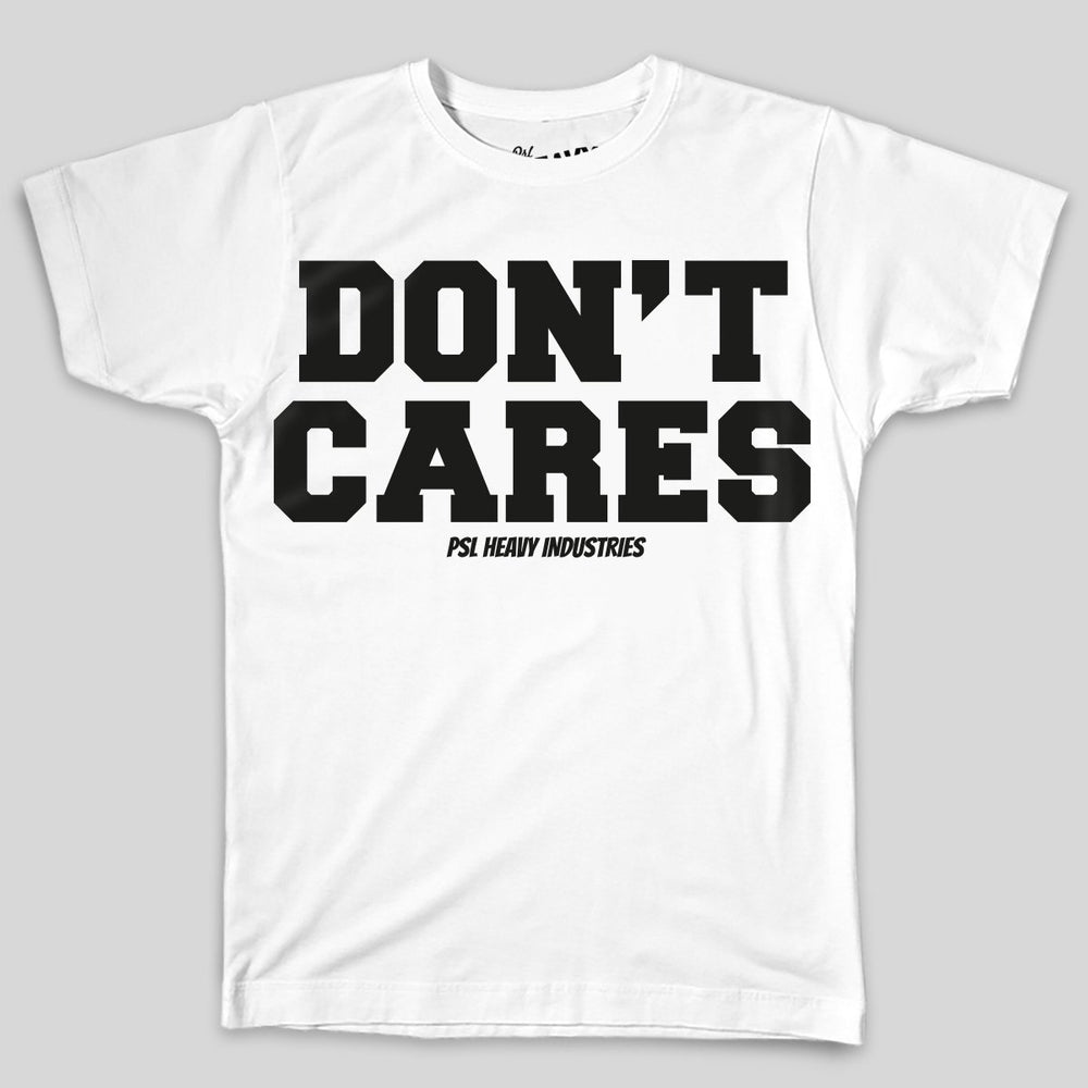 PSL Heavy Ind - Don't Cares | T-shirt, White