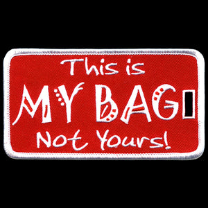 KAP This Is My Bag Not Yours Luggage Tag
