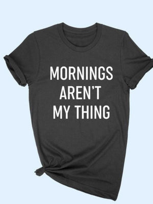 Mornings aren't my thing graphic tee in Charcoal