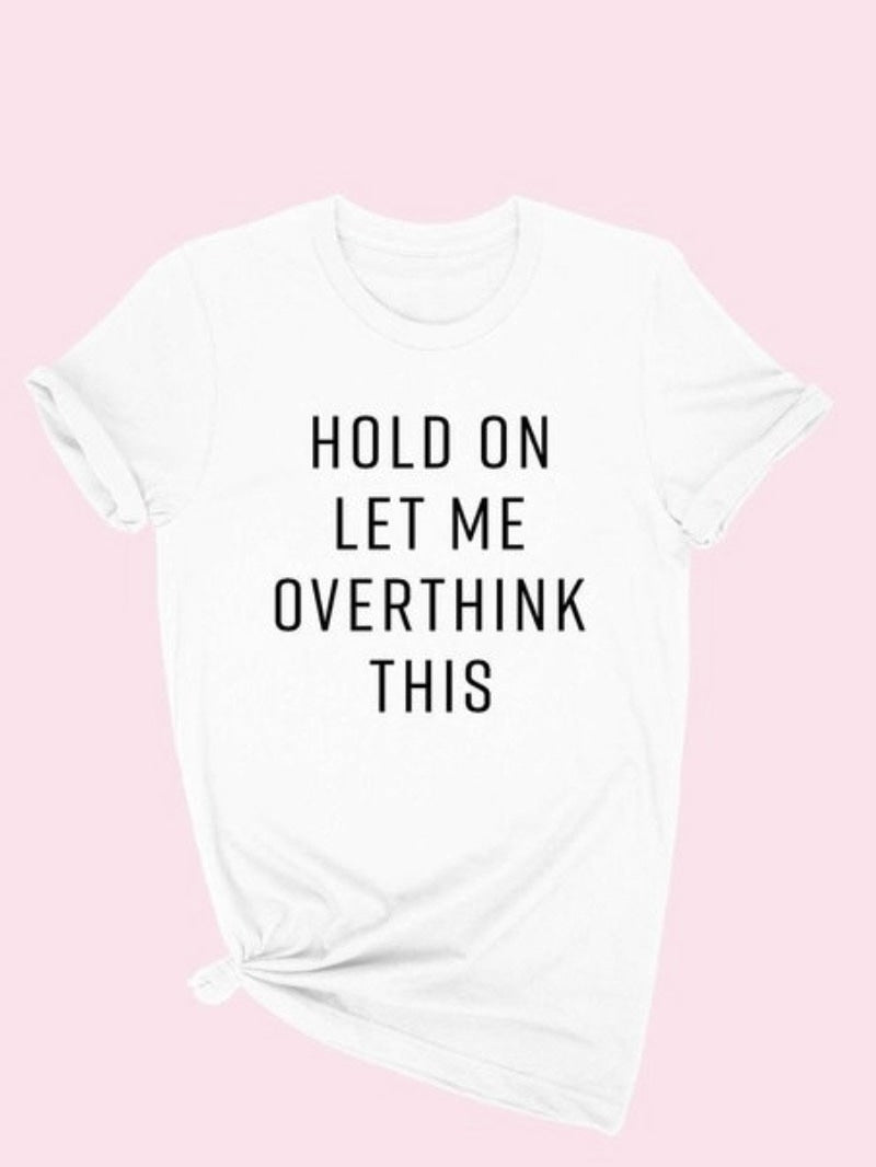 Overthink this Graphic tee