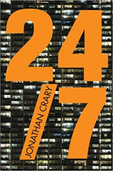 24/7 - Late capitalism and the Ends of Sleep - Jonathan Crary