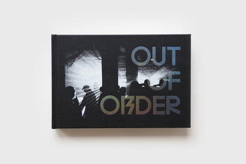 Out of Order: The Underground Rave Scene 1997 – 2006 by Molly MacIndoe