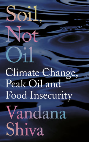 Making Peace with the Earth - Vandana Shiva