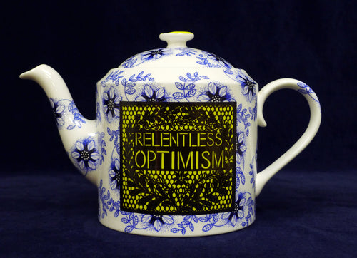 Relentless Optimism Teapot