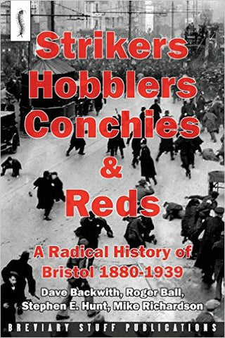 Strikers, Hobblers, Conchies and Reds Radical History