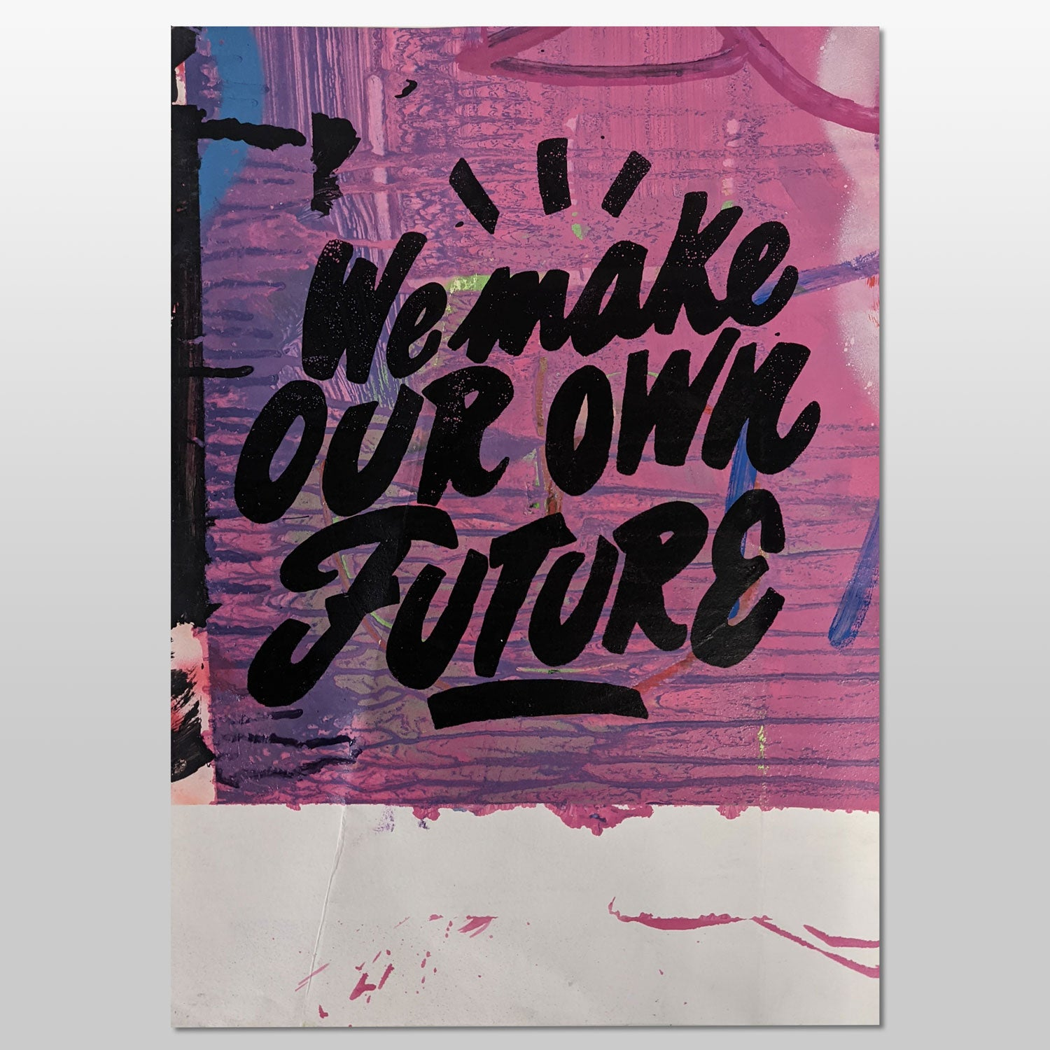 We Make Our Own Future Screen Prints