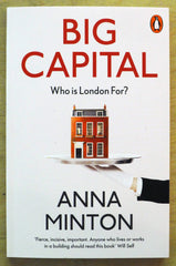 Big Capital; Who is London for? - by Anna Minton