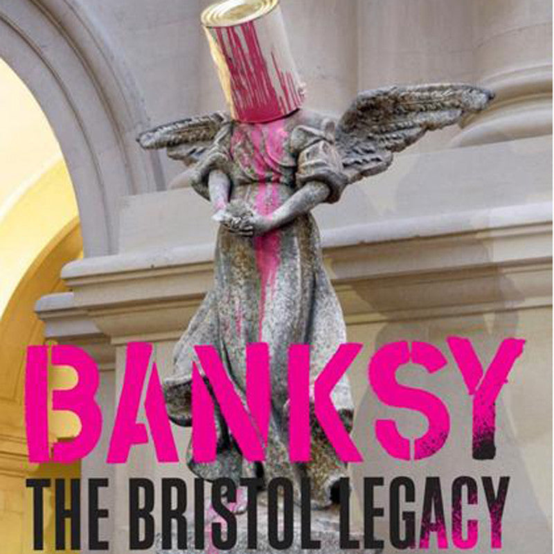 Banksy The Bristol Legacy