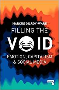 Filling the Void Emotion, Capitalism & Social Media
