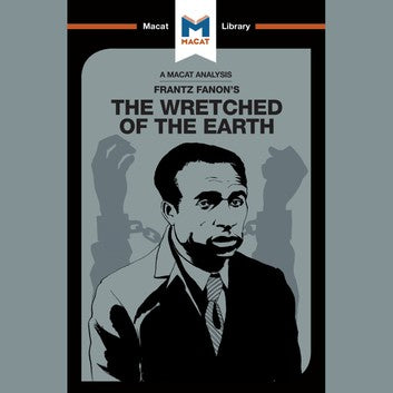 Frantz Fanon's The Wretched of the Earth