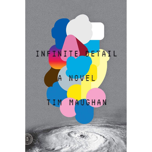 Infinite Detail: A Novel - Tim Maughan