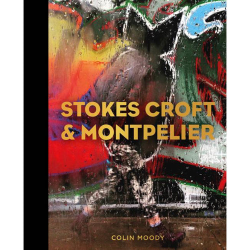 Stokes Croft & Montpelier - Colin Moody