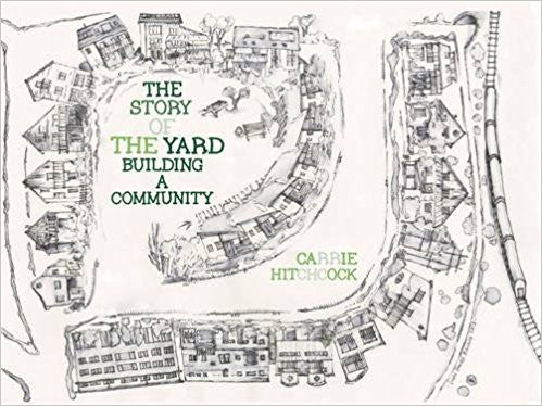 Story of The Yard: Building A Community- Carrie Hitchcock