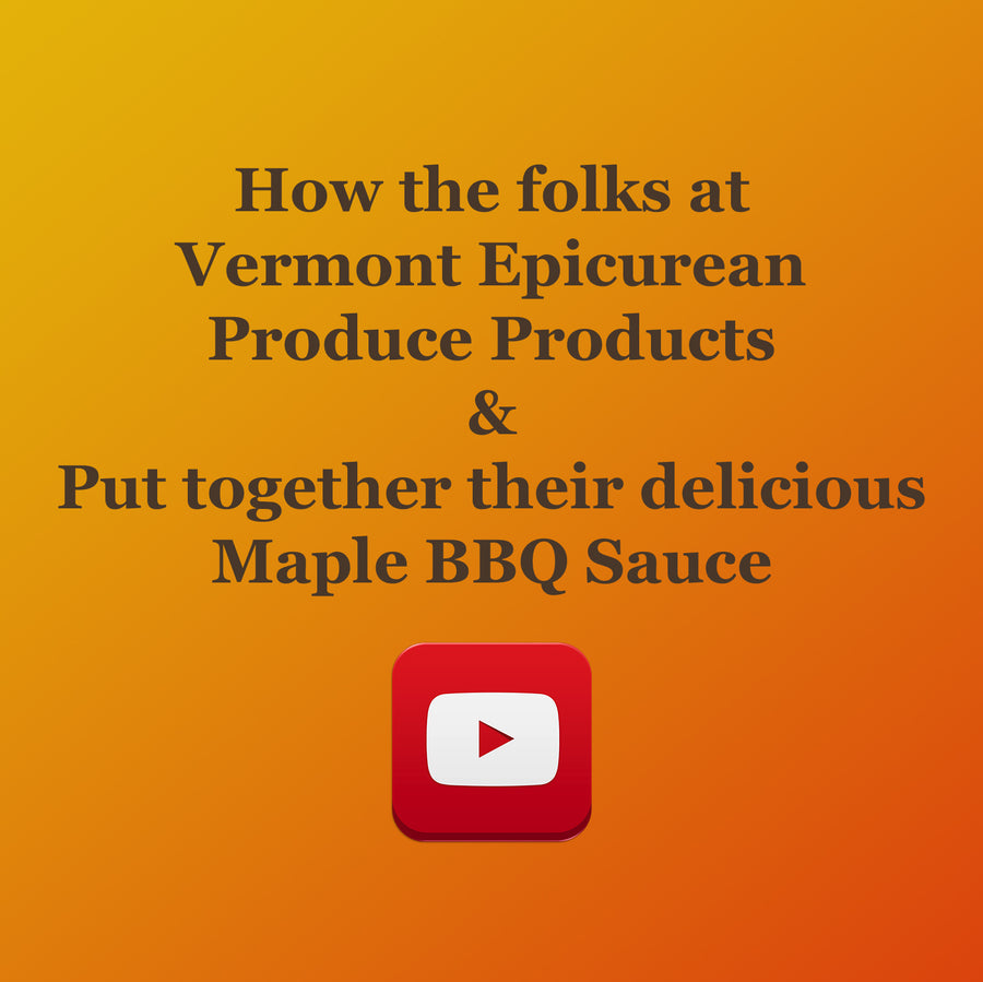 You tube video on how to produce Vermont Epicurean Maple BBQ Sauce.
