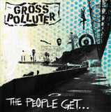"GROSS POLLUTER ""The People Get What The People Get""  LP #'d w/ PATCH"