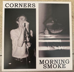 "CORNERS / MORNING SMOKE split 7"" NEW/MINT unplayed"