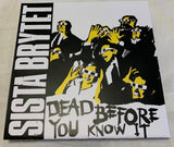 "Sista Brytet ‎– Dead Before You Know It 7"" (NEW) No Front Teeth Records"
