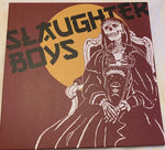 Slaughter Boys ‎– Slaughter Boys (2nd Press) UK IMPORT (NFT records)