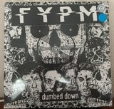 FYPM ( F*&% You Pay Me)  Dumbed down LP (new/sealed) (blue vinyl)