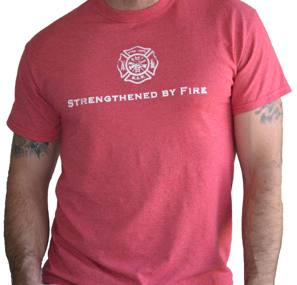 Firefighter Tribute - Strengthened by Fire