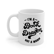 Load image into Gallery viewer, I'm a Book Dragon Not A Worm - Funny Book Lover Coffee Mug