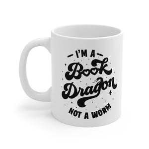 I'm a Book Dragon Not A Worm - Funny Book Lover Coffee Mug