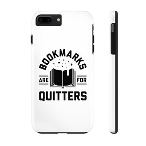 Bookmarks Are For Quitters - Book Lover Tough Phone Case