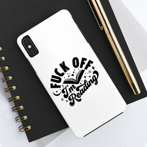 Fuck Off I'm Reading - Book Lover Tough Phone Case