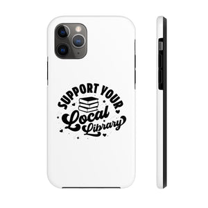 Support Your Local Library - Book Lover Tough Phone Case