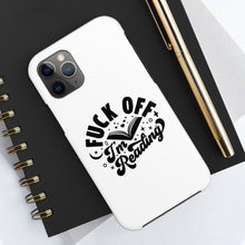Load image into Gallery viewer, Fuck Off I'm Reading - Book Lover Tough Phone Case