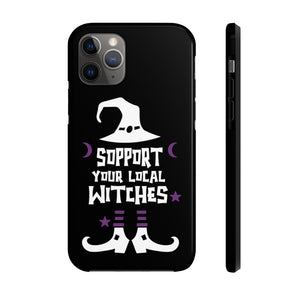 Support Your Local Witches Halloween Tough Phone Case