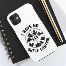 Load image into Gallery viewer, I Have No Shelf Control - Book Lover Tough Phone Case