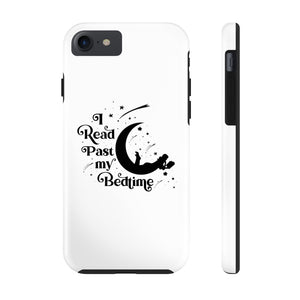 I Read Past My Bedtime - Book Lover Tough Phone Case