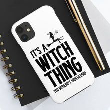 Load image into Gallery viewer, It's a Witch Thing You'd Not Understand - Funny Halloween Tough Phone Case