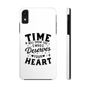 Time Will Show You Who Deserves Your Heart - Time Quote Tough Phone Case