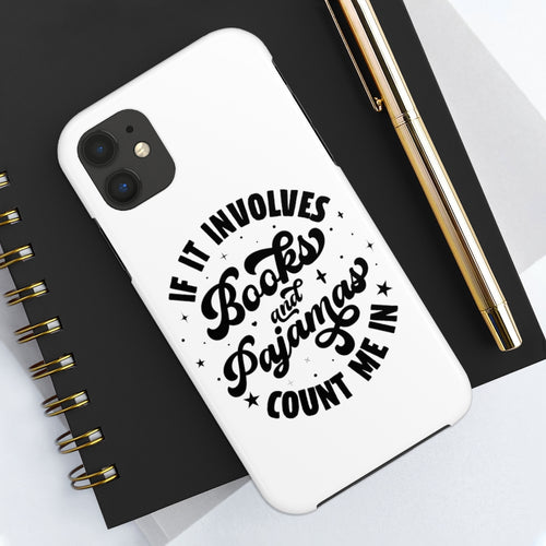If It Involves Books and Pajamas Count Me In - Book Lover Tough Phone Case
