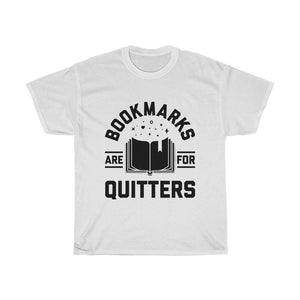 Bookmarks Are For Quitters - Funny Book Lover Unisex T-Shirt
