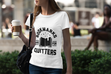 Load image into Gallery viewer, Bookmarks Are For Quitters - Funny Book Lover Unisex T-Shirt