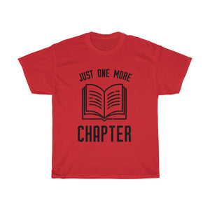 Just One More Chapter - Funny Book Lover Unisex T-Shirt
