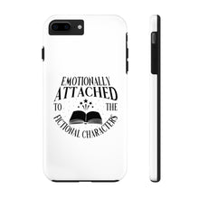 Load image into Gallery viewer, Emotionally Attached To The Fictional Characters - Book Lover Tough Phone Case
