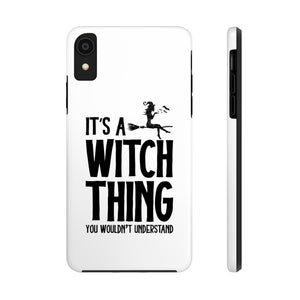 It's a Witch Thing You'd Not Understand - Funny Halloween Tough Phone Case