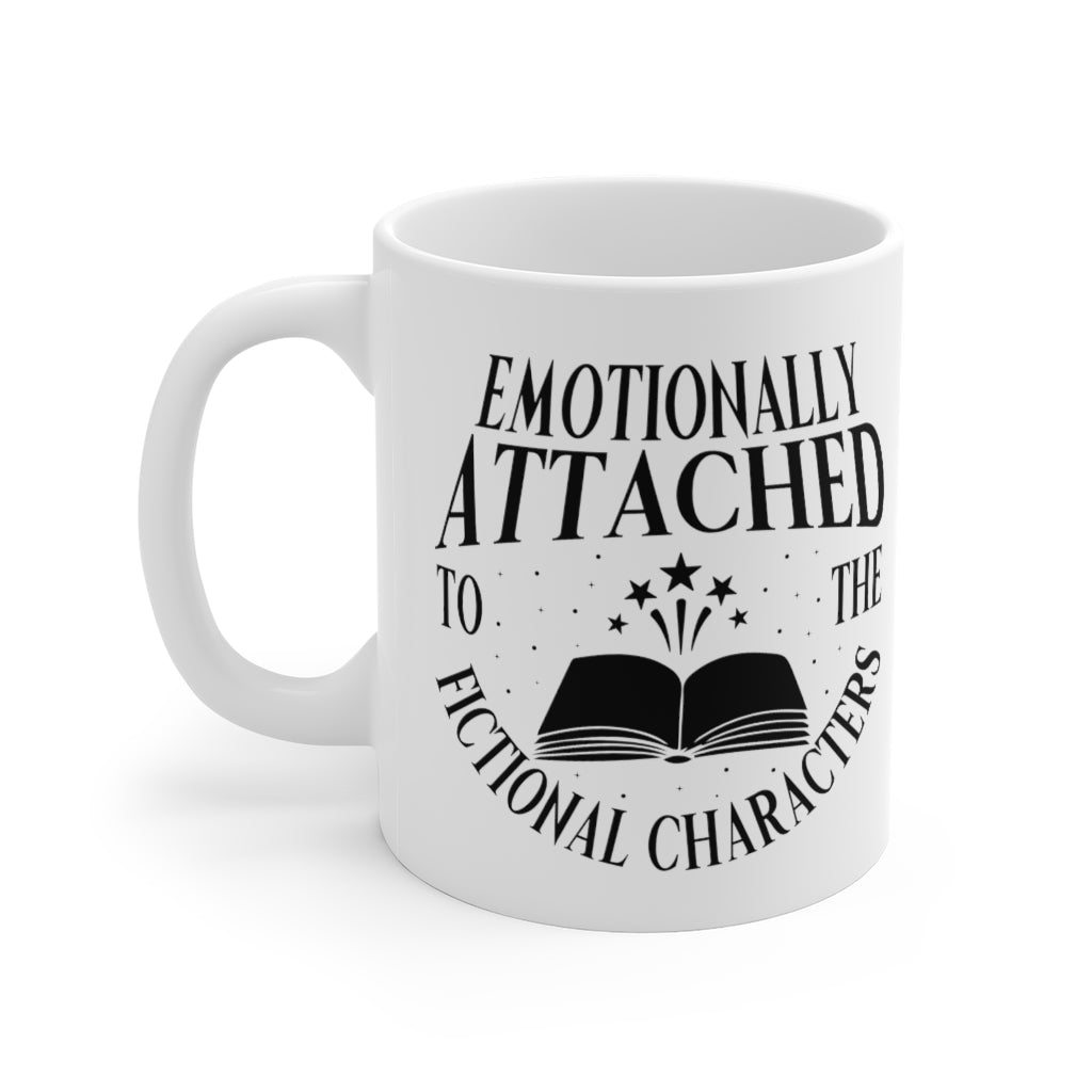 Emotionally Attached To The Fictional Characters - Funny Book Lover Coffee Mug