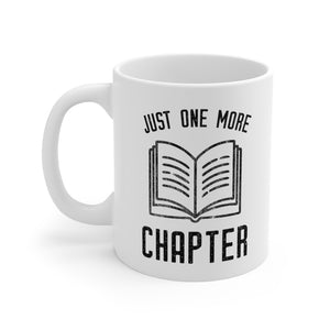 Just One More Chapter - Funny Book Lover Coffee Mug