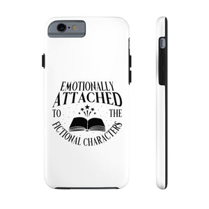 Emotionally Attached To The Fictional Characters - Book Lover Tough Phone Case