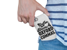 Load image into Gallery viewer, Coffee Books and Oxford Commas - Book Lover Tough Phone Case